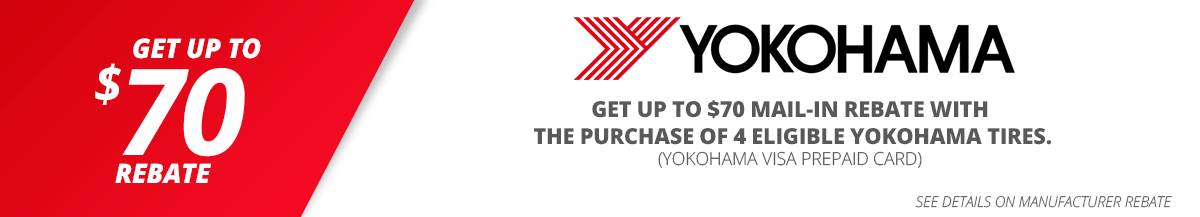 Up to $70 mail-in rebate with the purchase of 4 eligible Yokohama tires