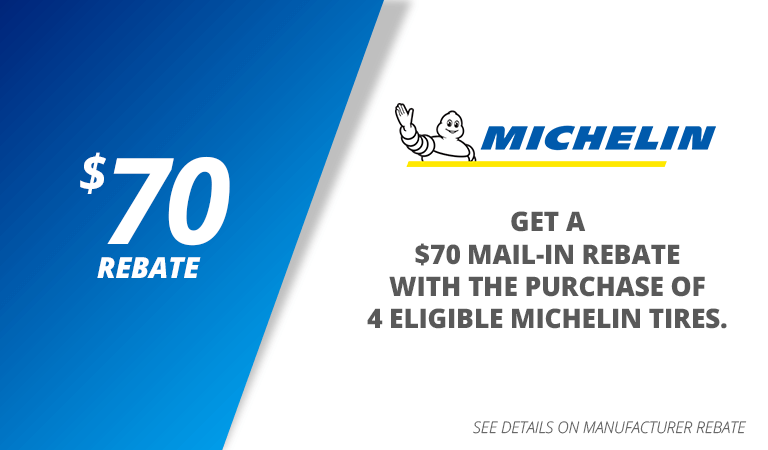 Get a $70 mail-in rebate with the purchase of 4 eligible Michelin tires