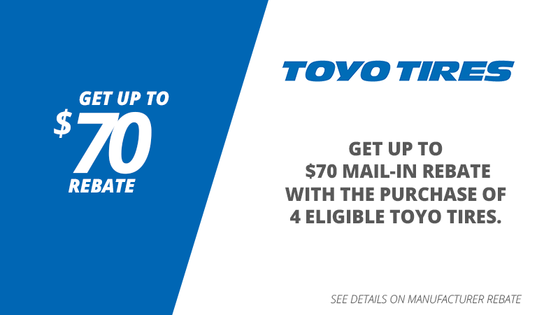 Up to $70 mail-in rebate with the purchase of 4 eligible Toyo tires